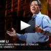 William Li: comer mejor reduce el riesgo de padecer cáncer